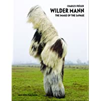 Wilder Mann : The Image of the Savage