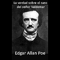 La verdad sobre el caso del señor Valdemar ( (University Press Dual-Language Classic Edition (Spanish-English)) (English Edition)