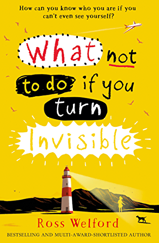 What Not to Do If You Turn Invisible (English Edition)