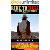 A C-Bar Ranch Western Adventure: Ride To Hell With Guns Blazing: A Western Adventure: The Complete C-Bar Western Series Books 1 - 7