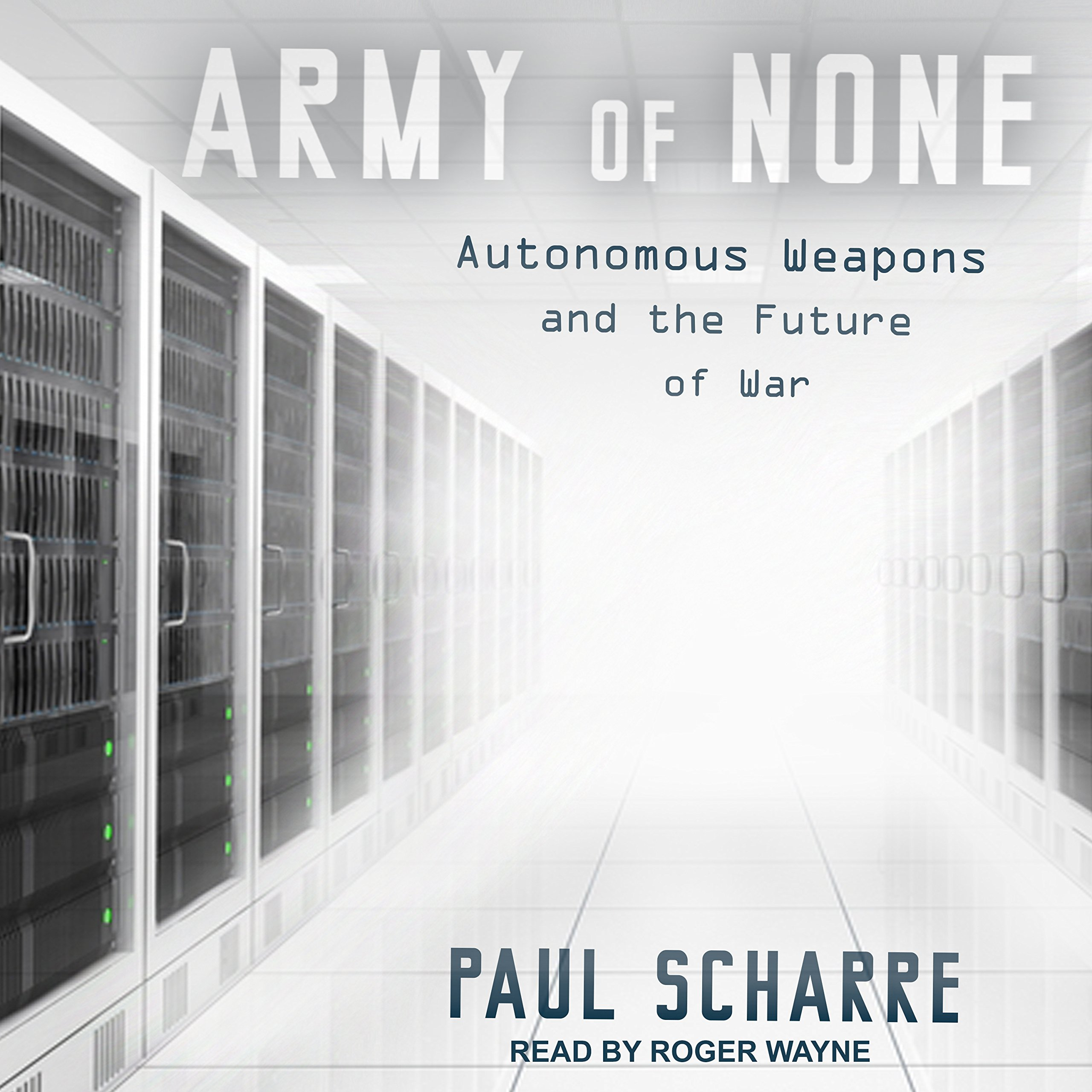 Read Online Army of None: Autonomous Weapons and the Future of War pdf epub