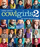 Cowl Girls 2: The Neck's Favorite Knits (Cathy Carron Collection)
