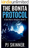 The Bonita Protocol: Classic Adventure Novel (Sam Harris Adventure Book 5)