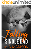 Falling For the Single Dad: A Steamy Older Man Younger Woman Romance