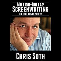 Million-Dollar Screenwriting: The Mini-Movie Method