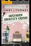 Mistaken Identity Crisis: Cozy YA Mystery (Braxton Campus Mysteries Book 4)