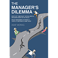 "The Manager's Dilemma: How to set ""game rules"" that will make all participants work for the project (English Edition)"