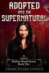 Adopted into the Supernatural (Hidden World Book 1) Kindle Edition