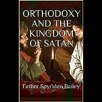 ORTHODOXY AND THE KINGDOM OF SATAN (English Edition)