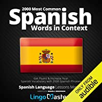 2000 Most Common Spanish Words in Context: Get Fluent & Increase Your Spanish Vocabulary with 2000 Spanish Phrases…