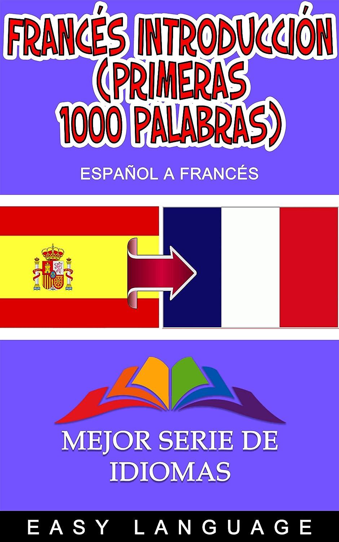 Francés Introducción (Primeras 1000 palabras): Tus primeras 1000 ...