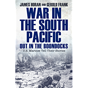 War in the South Pacific: Out in the Boondocks, U.S. Marines Tell Their Stories