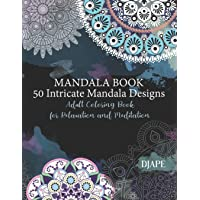 Mandala Book - 50 Intricate Mandala Designs: Adult Coloring Book for Relaxation and Meditation