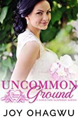 Uncommon Ground- Pleasant Hearts Christian Suspense Series-Book 1 Kindle Edition