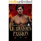 Gladiator's Passion: A Steamy Ancient World Fantasy Romance (Gods of Blood & Lust Book 1)