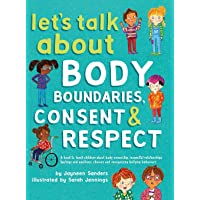 Let's Talk About Body Boundaries, Consent and Respect: Teach children about body ownership, respect, feelings, choices and recognizing bullying behaviors
