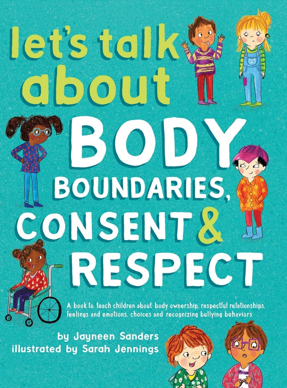 Let's Talk About Body Boundaries Consent and Respect: Teach children about body ownership respect feelings choices and recognizing bullying behaviors