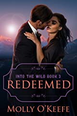 Redeemed: historical western romance (Into The Wild Book 3) Kindle Edition