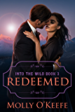 Redeemed: historical western romance (Into The Wild Book 3)