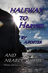 Halfway to Heaven: and nearly home...! Kindle Edition