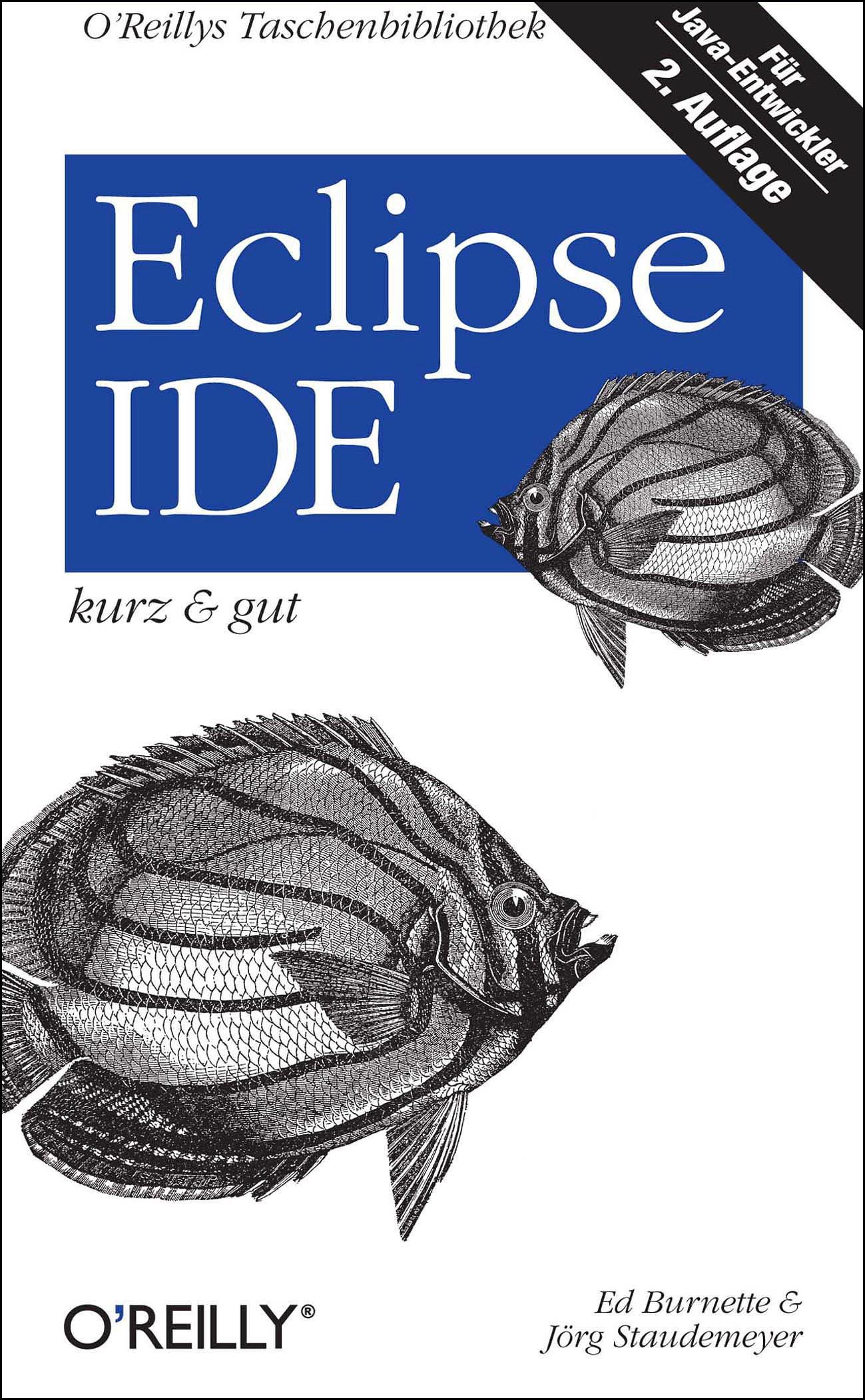 Eclipse IDE - kurz & gut Taschenbuch – 1. Oktober 2009 Ed Burnette Jörg Staudemeyer 3897215527 Programmiersprachen