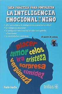 Guía práctica para fortalecer La Inteligencia Emocional en el Niño