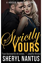 Strictly Yours (Hooded Pleasures Book 3) Kindle Edition