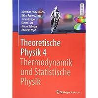Theoretische Physik 4 | Thermodynamik und Statistische Physik