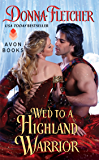 Wed to a Highland Warrior (The Warrior King Book 4)