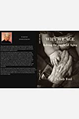 Why We Age: Solving the Puzzle of Aging Kindle Edition