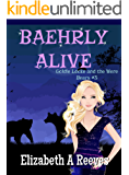 Baehrly Alive (Goldie Locke and the Were Bears Book #3)