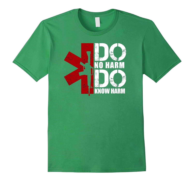 Combat medic - Do No Harm, Do Know Harm - Shirt-T-Shirt
