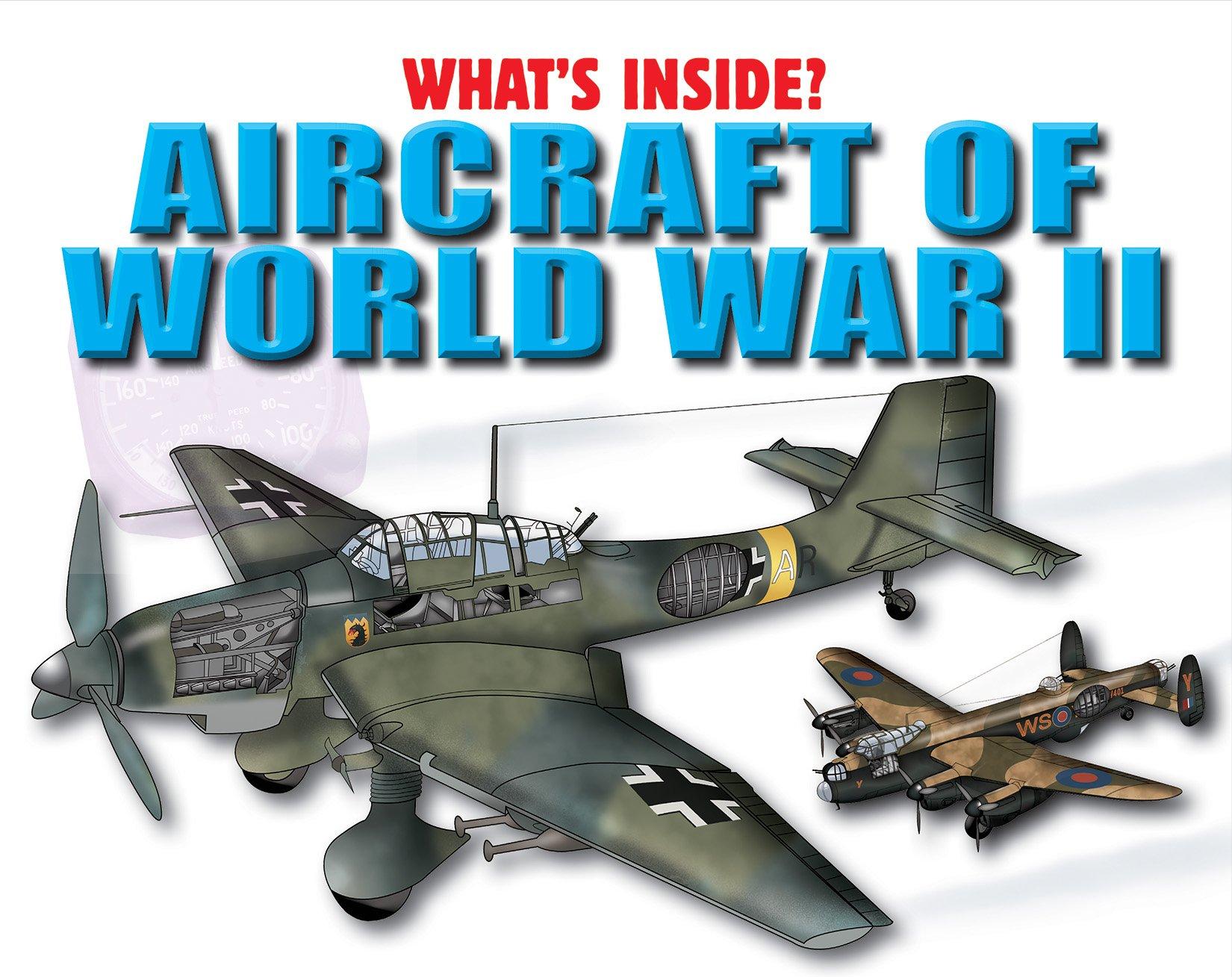 Read Online Aircraft of World War II (What's Inside?) pdf