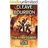 The Improbable Six: A Science Fiction LitRPG Adventure