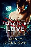 Bridged by Love: Royal-Kagan series: Volume 5 (Shifter World)