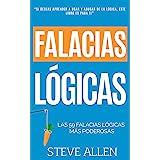 Falacias lógicas: Las 59 falacias lógicas más poderosas con ejemplos y descripciones simples de comprender: Aprende a ganar t
