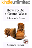 How to Do a Gemba Walk (English Edition)
