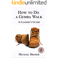 How to Do a Gemba Walk: Coaching Gemba Walkers