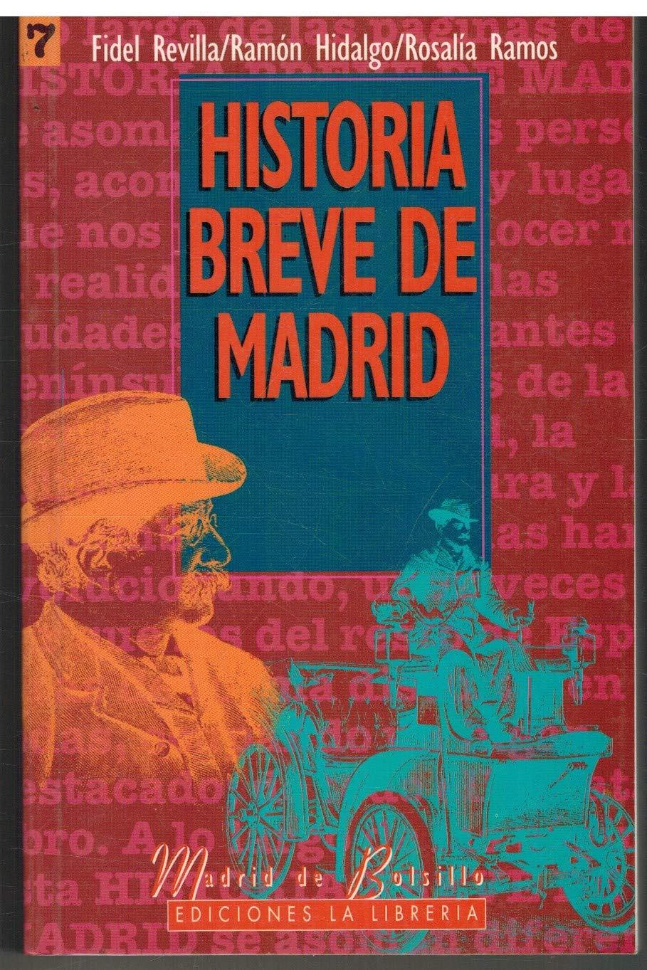 Historia breve de Madrid: Amazon.es: Revilla, Fidel, Ramos, Rosalía: Libros