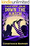 Down the Hatch (Witches Be Crazy Cozy Mystery Series Book 1)