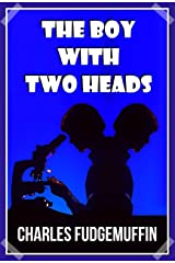 The Boy With Two Heads Kindle Edition
