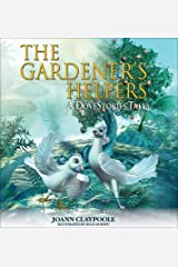 The Gardener's Helpers: A DoveStories Tale (DoveStories Series Book 1) Kindle Edition