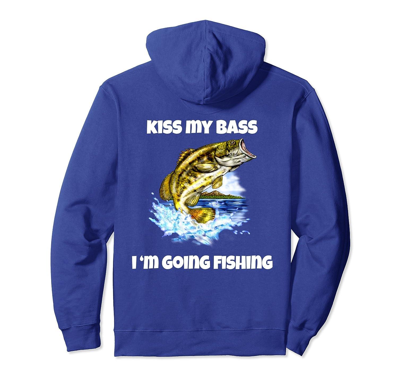 Funny Bass Fishing Hoodie Kiss My Bass I Am Going Fishing.-Rose