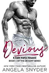 Devious: A Dark Mafia Romance (Deviant Series Book 1) Kindle Edition