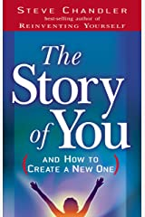 The Story of You (And How to Create a New One) Kindle Edition