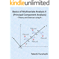 Basics of Multivariate Analysis II (Principal Component Analysis): Theory and Exercise using R