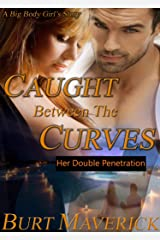 Caught Between The Curves: Her Double Penetration Kindle Edition