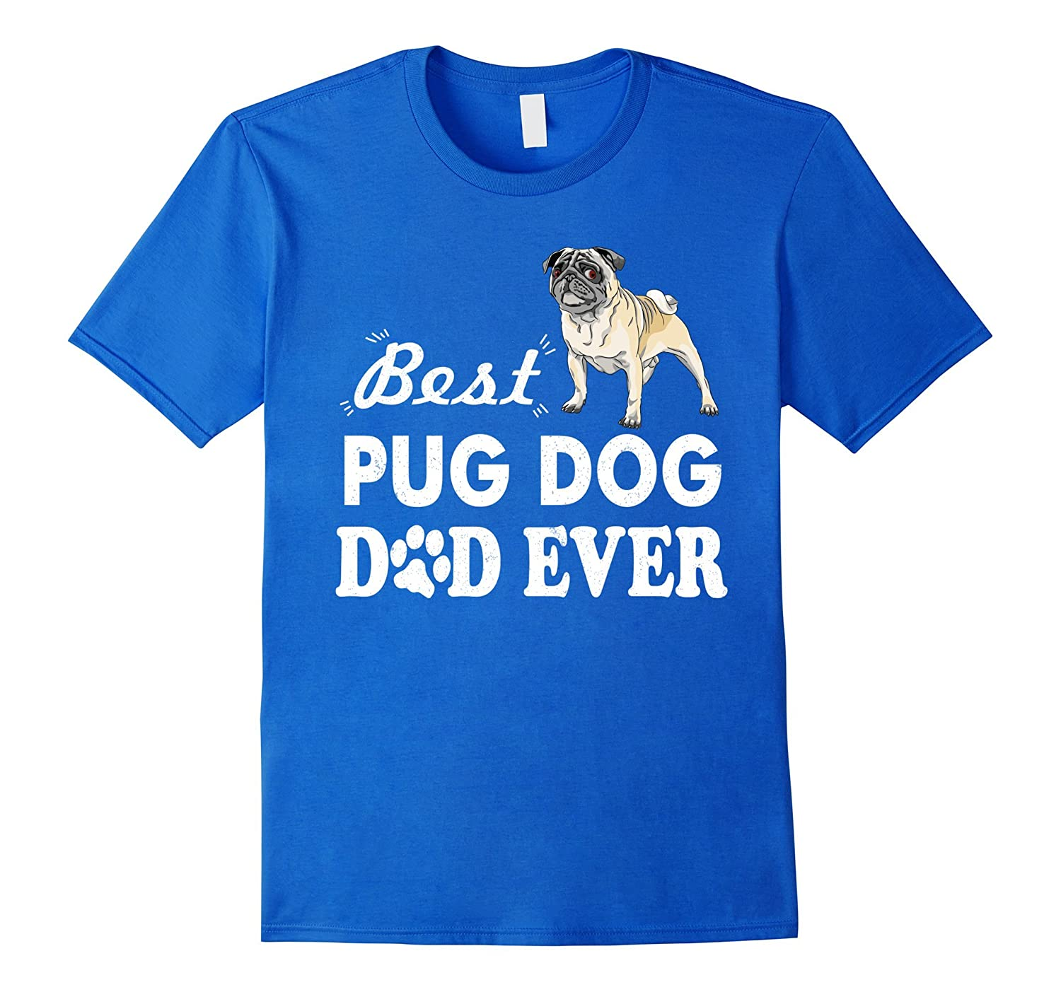 9b369fce6 Best Pug Dog Dad Ever Funny T-Shirt Gift For Father-TH - TEEHELEN