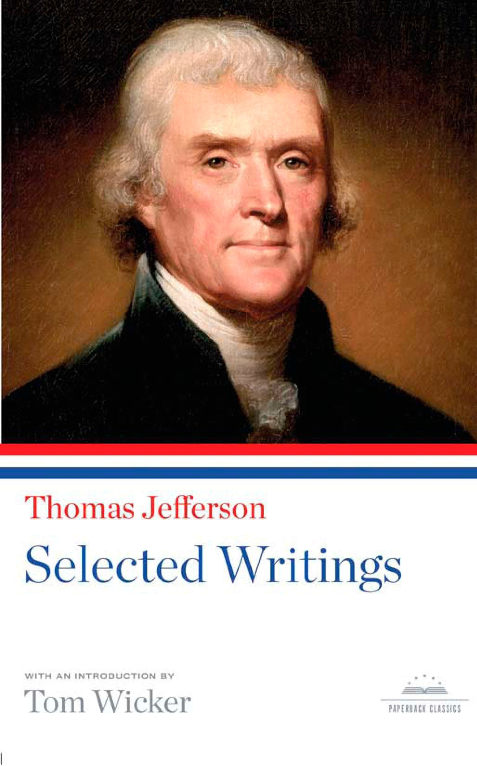 Read Online Thomas Jefferson: Selected Writings: A Library of America Paperback Classic (Library of America Paperback Classics) pdf epub