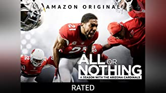All or Nothing: A Season with the Arizona Cardinals - Rated